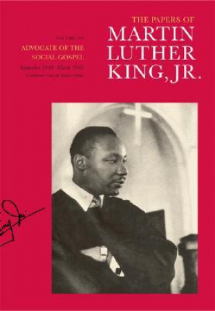 The papers of Martin Luther King, Jr. 6: Advocate of the Social Gospel