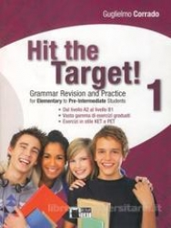 Hit the target!. 1: Grammar revision and practice for elementary to pre-intermediate students